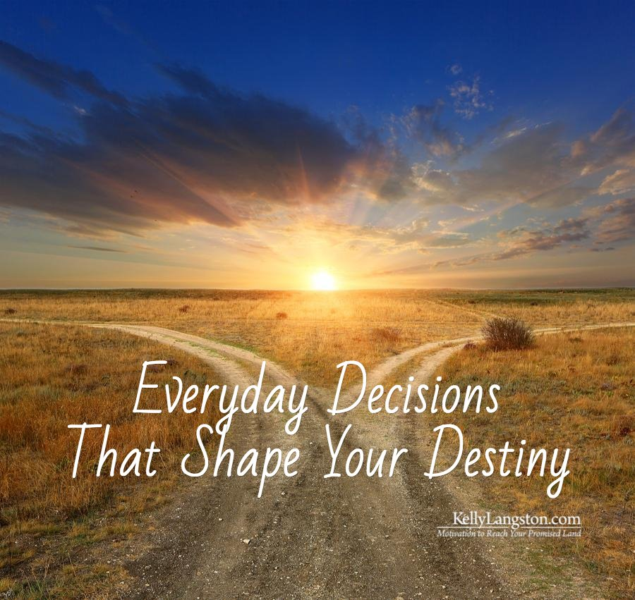 Choose: Everyday Decisions That Shape Your Destiny
