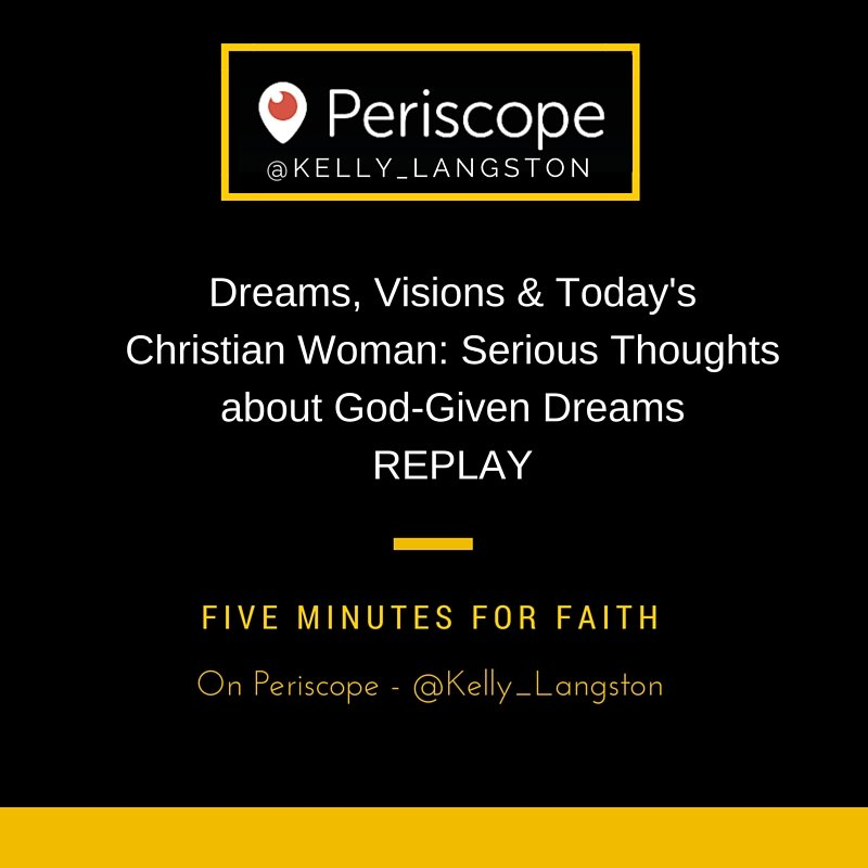Dreams, Visions and Today's Christian Woman: Serious Thoughts About God-Given Dreams