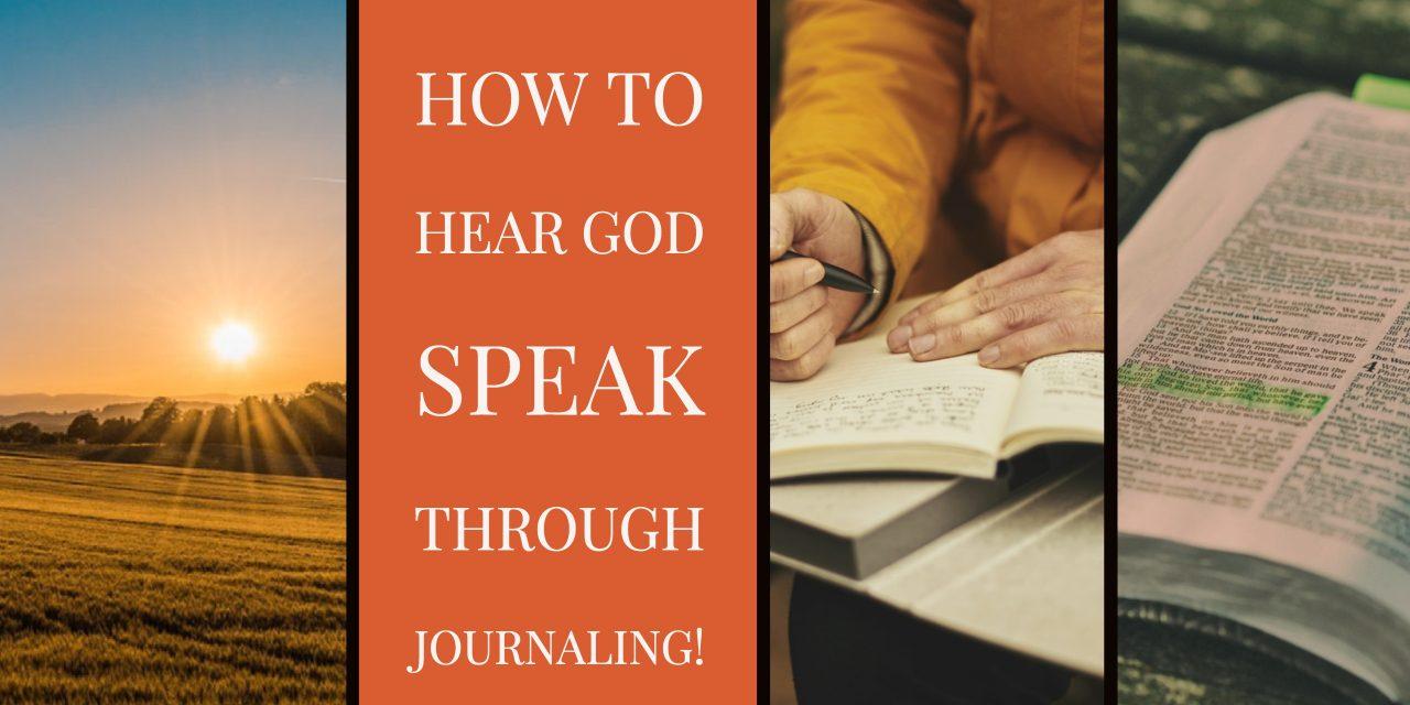 How to Hear God Speak Through Journaling